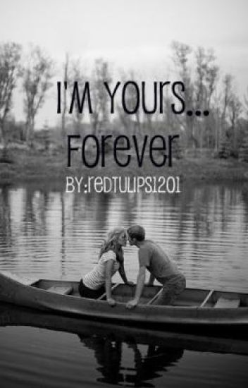 I'm Your's...Forever