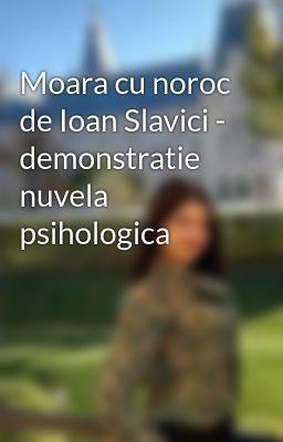 Moara cu noroc de Ioan Slavici - demonstratie nuvela psihologica