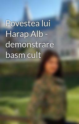 Povestea lui Harap Alb - demonstrare basm cult