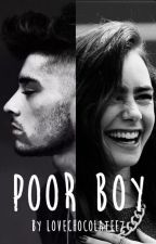 poor boy || z.m. ✔ by lovechocolatee7