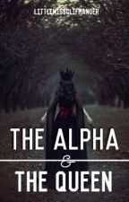 The Alpha & The Queen by LittleMissClifhanger