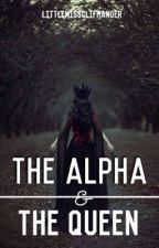The Alpha & The Queen by LittleMissClifhanger