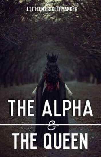 The Alpha & The Queen