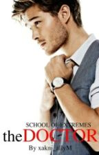 SCHOOL OF EXTREMES: The Doctor (R-18) by xakni_allyM