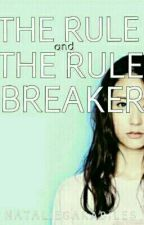 The Rule and The Rule Breaker by itanataliegarabiles