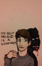 My best friend is a vampire? -A Smosh fanfiction- by senpup