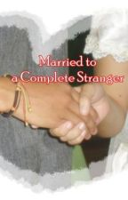 Married to a Complete Stranger by DamselBee