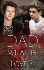 Dad, what is love ? (Narry FF) by katekatuli