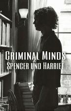 Criminal Minds FF : Spencer & Harriet by AmberWeber0