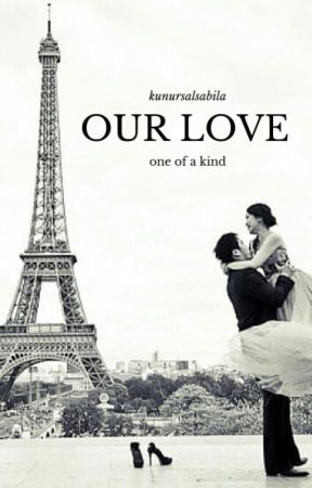 Our Love [PUBLISHED ON FICFUN] by kunursalsabila