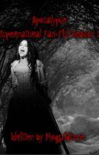 Apocalypse (Supernatural Fan-Fic) Season 5 by MogwiStoreyHowell
