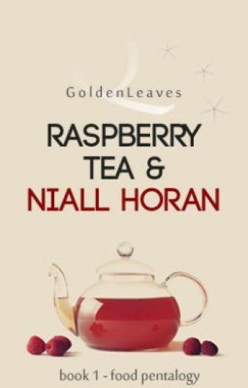 Raspberry Tea & Niall Horan