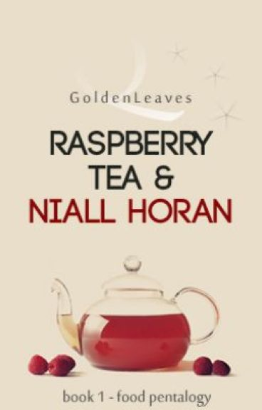 Raspberry Tea & Niall Horan