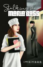 Stalking The Mafia Boss [Under Revision]  by imsinaaa