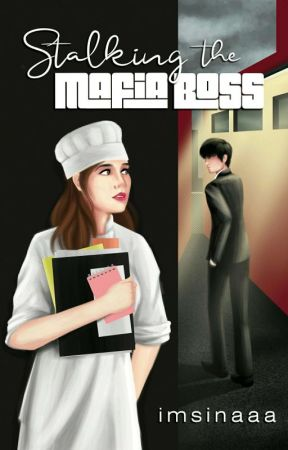 Stalking The Mafia Boss (Published Under PSICOM) by imsinaaa