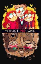 Trust No One-A Gravity Falls Fan-fic by awsome_zombie_BA101