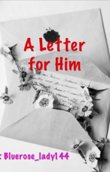 A Letter for Him(Completed) (One Shot)