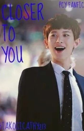 Closer to you (pcy fanfic)