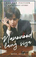 Nanonood Lang Siya (BTS V) One Shot by keyddee