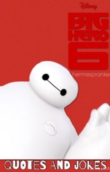 Big Hero 6 Quotes