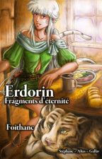 Erdorin, Fragments d'Éternité by SGallay