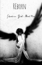 Reborn (Book #2)✔️ by thegreatgalaxy___