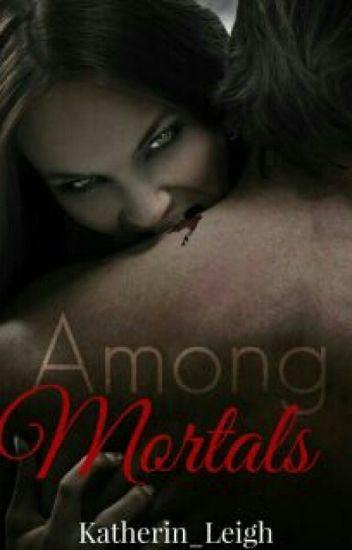Among Mortals
