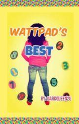 Wattpad's Best by DarkQueen2u