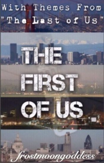 The First of Us {discontinued}