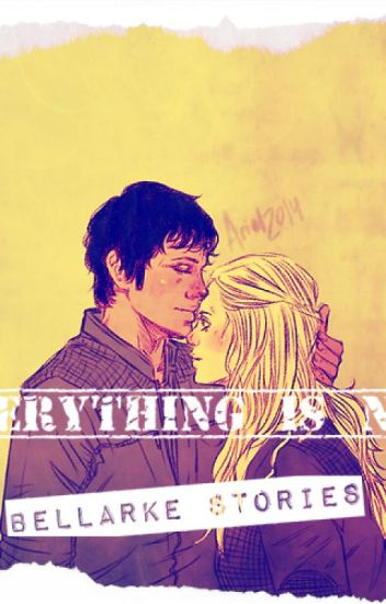 Everything Is New [Bellarke]