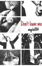 Don't leave me / Niall Horan by angela884