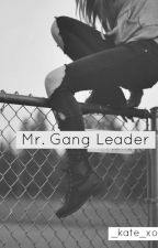 Mr. Gang Leader by _kate_xo