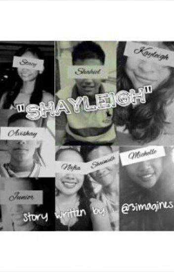 """""""Shayleigh"""""""