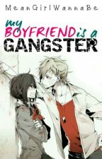 My Boyfriend is a Gangster by MeanGirlWannaBe