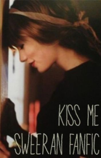Kiss Me- A short sweeran fanfic