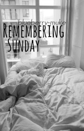 Remembering Sunday || muke