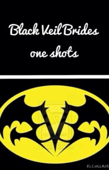 Black Veil Brides ~ one shots