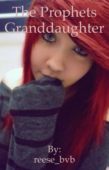The Prophets granddaughter (Sequel to Adopted by Andy Biersack?!) (COMPLETED)