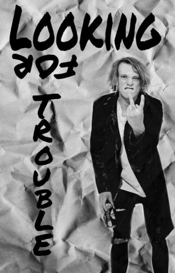Looking for trouble | Vol. 2 | Jamie Bower fanfiction