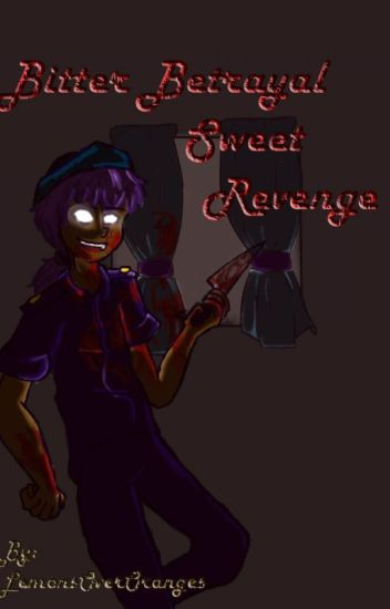 Bitter Betrayal, Sweet Revenge