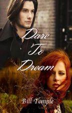 Dare to Dream by BillTemple1957