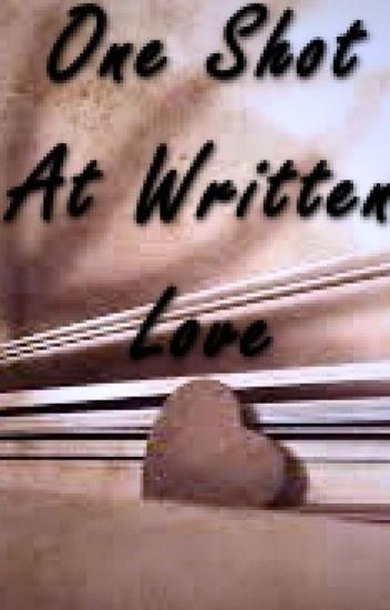 One Shot At Written Love: Love Shots Contest