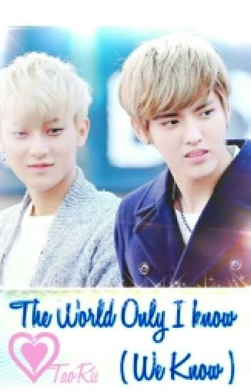 The World Only I Know ( We Know ) - TaoRis