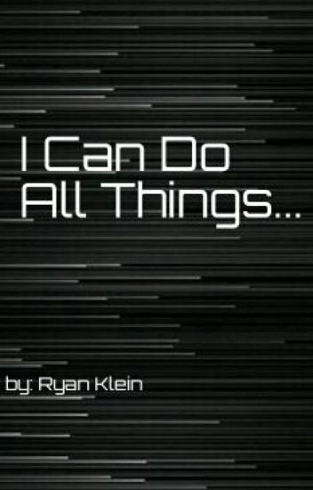 I Can Do All Things...