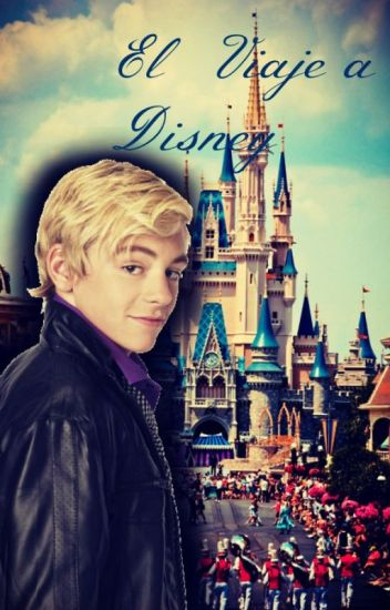 El Viaje a Disney. (Ross Lynch y Tu) [CANCELADA]