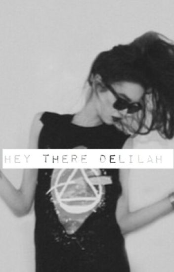 hey there delilah..{l.h}