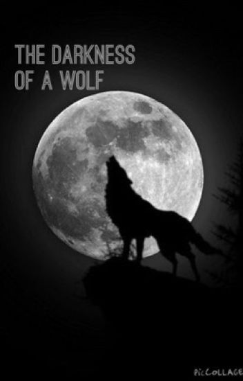 The Darkness of a Wolf