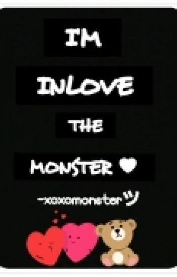 Inlove with the Monster ♥