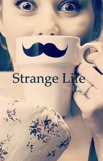 Strange life !