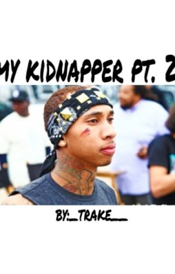 My kidnapper pt.2